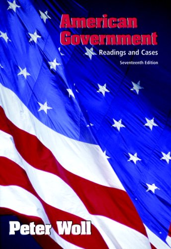 American Government: Readings & Cases (17th Edition)