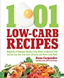 1001 Low-Carb Recipes: Recipes That Let You Eat All of the Foods You Love and Have Your Low-Carb Diet