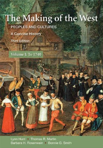 The Making of the West: A Concise History, Volume I: Peoples and Cultures (Making of the West, Peoples and Cultures)
