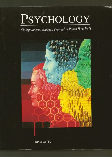 Psychology : With Supplemental Materials Provided by Robert Short Ph.D. Custom Edition for ASU