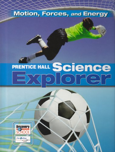 Prentice Hall Science Explorer: Motion, Forces, and Energy