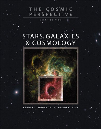 The Cosmic Perspective: Stars, Galaxies, and Cosmology with MasteringAstronomy™ (6th Edition)