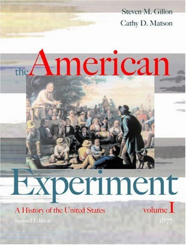 The American Experiment: A History of the United States, Volume I, to 1877