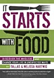 It Starts With Food : Discover the Whole30 and Change Your Life in Unexpected Ways
