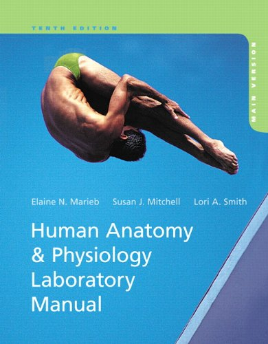 Human Anatomy & Physiology Laboratory Manual, Main Version (10th ...