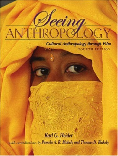 Seeing anthropology: cultural anthropology through film (4th.
