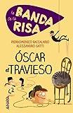 La Banda De La Risa. Óscar El Travieso (Literatura Infantil (6-11 Años) - Narrativa Infantil)