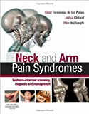 Neck and Arm Pain Syndromes: Evidence-informed Screening, Diagnosis and Management, 1e