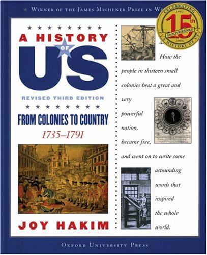 From Colonies to Country: 1735-1791 A History of US Book 3