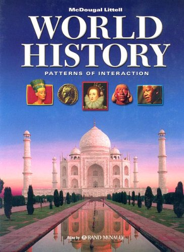 World History, Grades 9-12 Patterns of Interaction: Mcdougal Littell World History Patterns of Interaction
