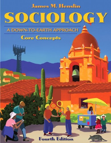 Sociology: A Down-to-Earth Approach, Core Concepts (4th Edition)