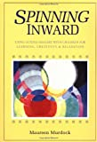 Spinning Inward: Using Guided Imagery with Children for Learning, Creativity and Relaxation