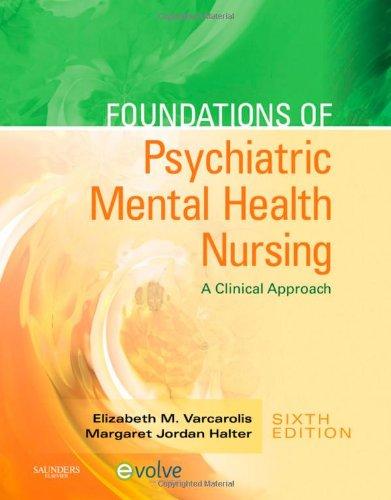 Foundations Of Psychiatric Mental Health Nursing A Clinical