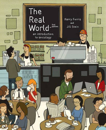 The Real World: An Introduction to Sociology (Second Edition)