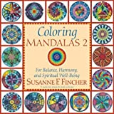Coloring Mandalas: v.2: For Balance, Harmony and Spiritual Well-Being: Vol 2 (Adult Coloring Book)