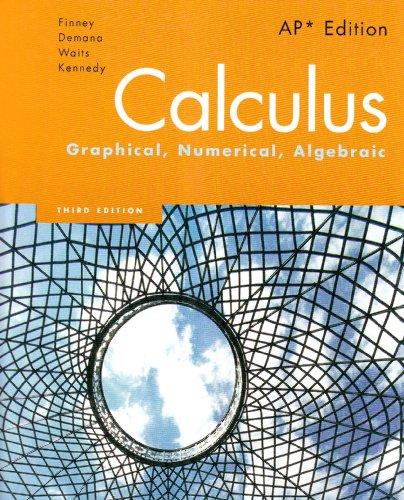 Finney, Demana, Waits, Kennedy, Calculus: Graphical, Numerical, Algebraic, 3rd Edition: AP* Student Edition (HS Binding)